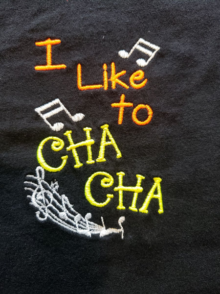 Long Sleeve: I like to Cha Cha