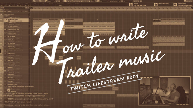 How to Write Trailer Music - Twitch Live Stream #001