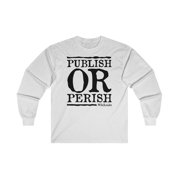 Publish or Perish - Unisex Long Sleeve Tee - WikiLeaks Shop EU
