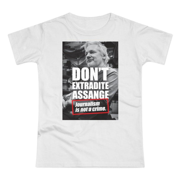 Don't Extradite Assange - Journalism is Not a Crime - Women's Premium T-shirt