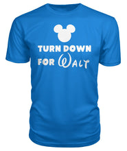 Load image into Gallery viewer, Turn Down for Walt Premium Unisex Tee