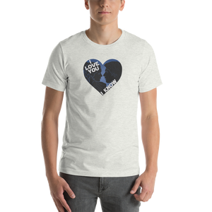 I Love You I Know Unisex Tee (blue)