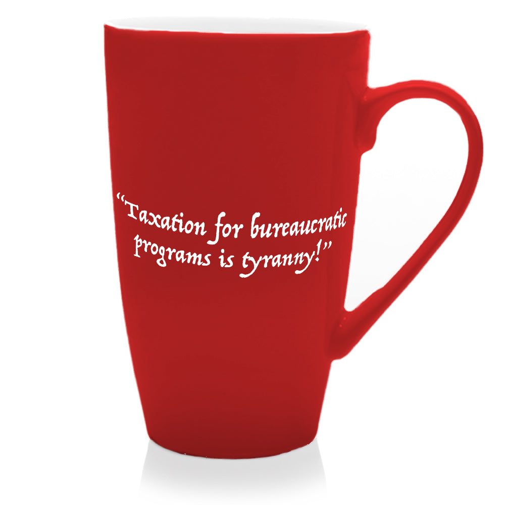 Taxation is Tyranny! Mug - Red