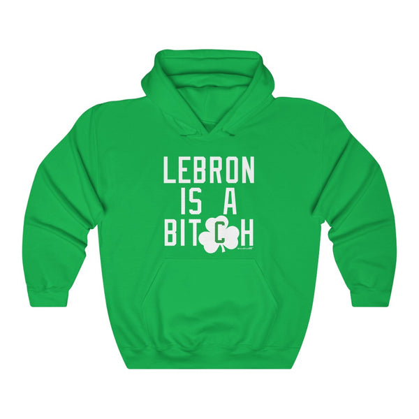 Unisex Outah-Wear Lebron is a Bitch Hooded Sweatshirt