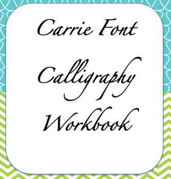 Carrie Font - Calligraphy Worksheets, Calligraphy Workbook, Handwriting Workbook Cursive