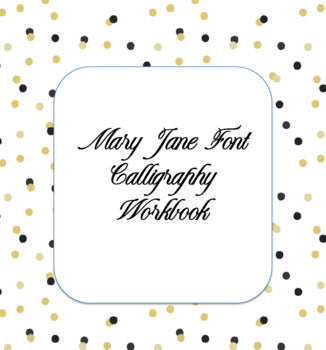 Mary Jane Font - Calligraphy Worksheets, Calligraphy Workbook, Handwriting Workbook Cursive