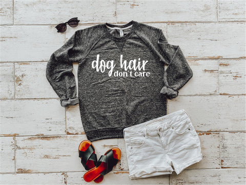 Dog Hair Don't Care Pullover