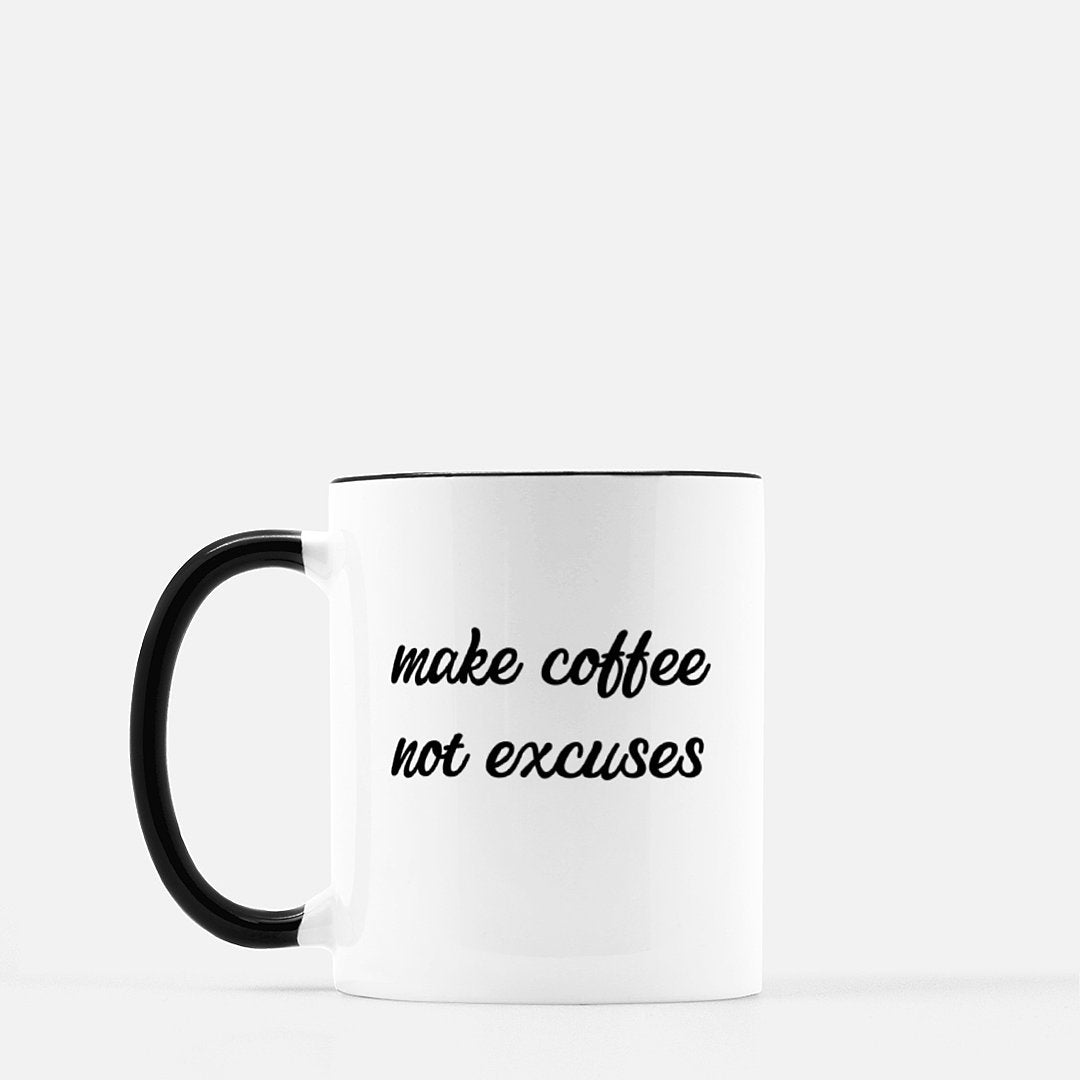 Make Coffee Not Excuses Mug - Black Standard Coffee