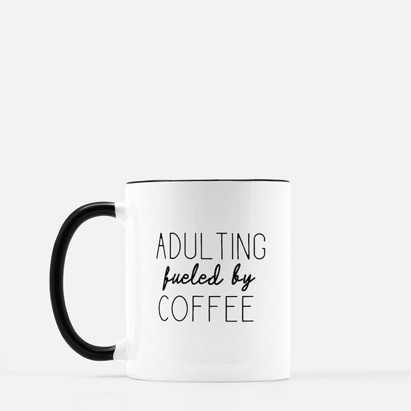 Adulting Fueled by Coffee - Black Standard Coffee
