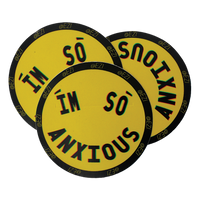 """I'm So Anxious"" sticker"
