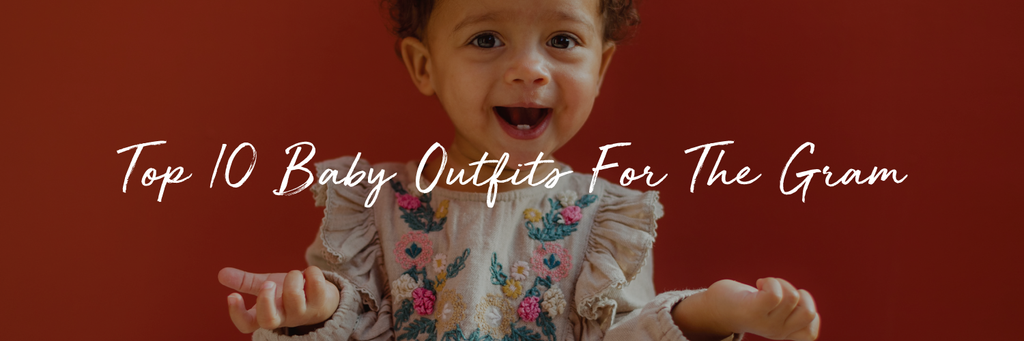 Top 10 Baby Outfits For The Gram'