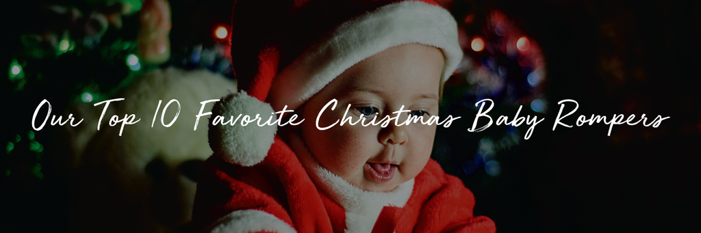 Our Top 10 Favorite Christmas Baby Rompers
