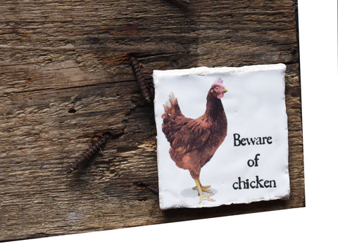Beware of chicken tile
