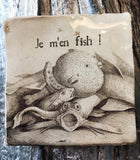 """Je m'en fish !"" Carreau"