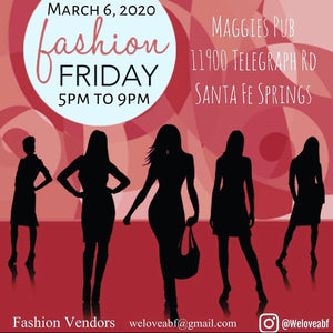Maggie's Pub Fashion Friday March 6, 2020 5pm to 9pm 11900 Telegraph RD Santa Fe Springs, CA