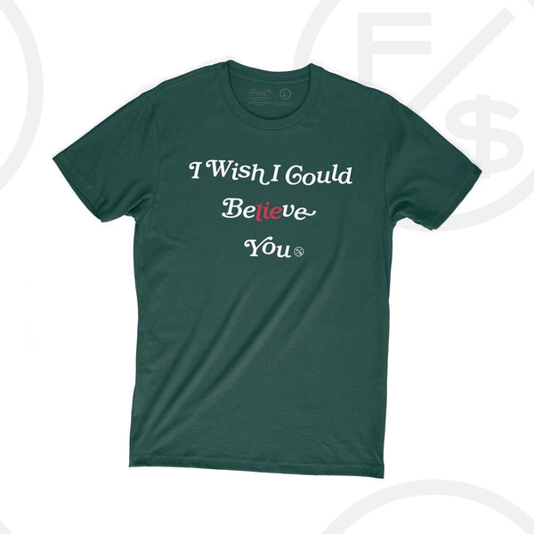 Fly Supply Believe You Tshirt (Forest Green)