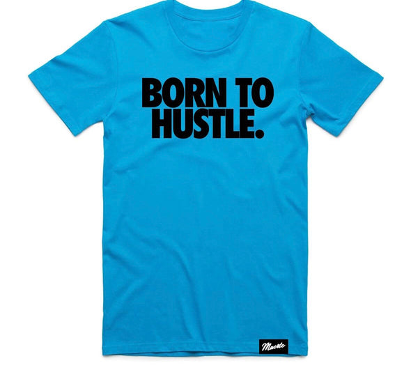 Hustle Daily Born to Hustle Tshirt (Arctic Blue)