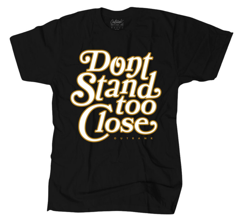 Outrnk Don't Stand Too Close Tee (Black)