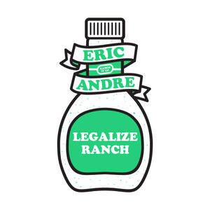 Eric Andre Legalize Ranch Sticker