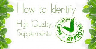 HOW TO IDENTIFY HIGH QUALITY SUPPLEMENTS