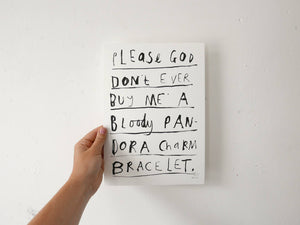 Please God Don't Ever Buy Me A Bloody Pandora Charm Bracelet | Giclee Art Print