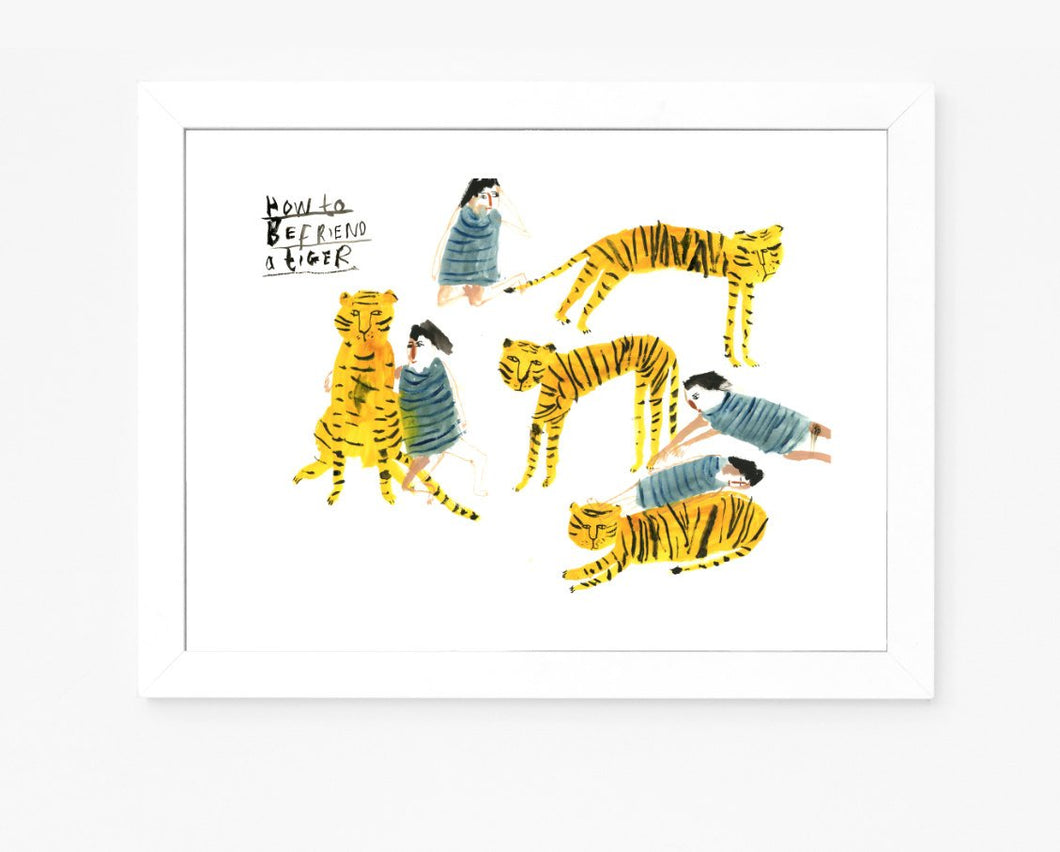 Giclee Tiger Print || How to Befriend a Tiger || FAYE MOORHOUSE