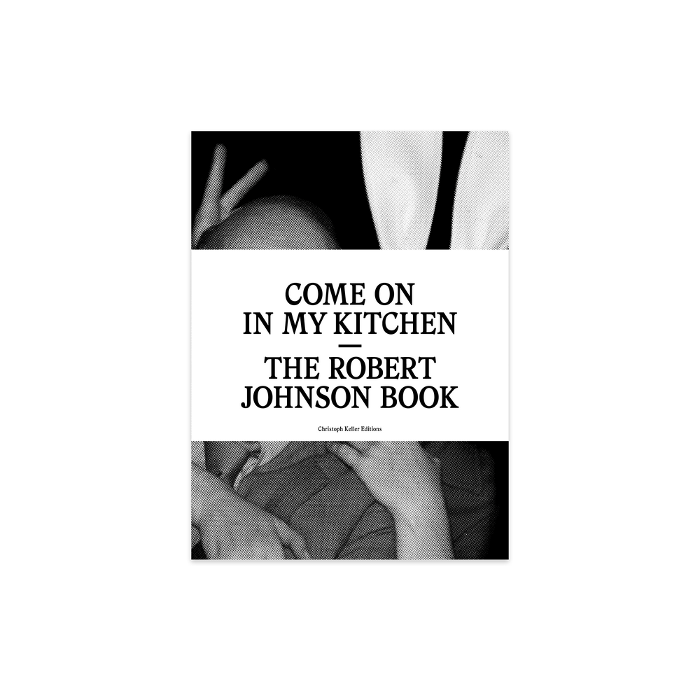 Come On In My Kitchen, The Robert Johnson Book – Signed Edition