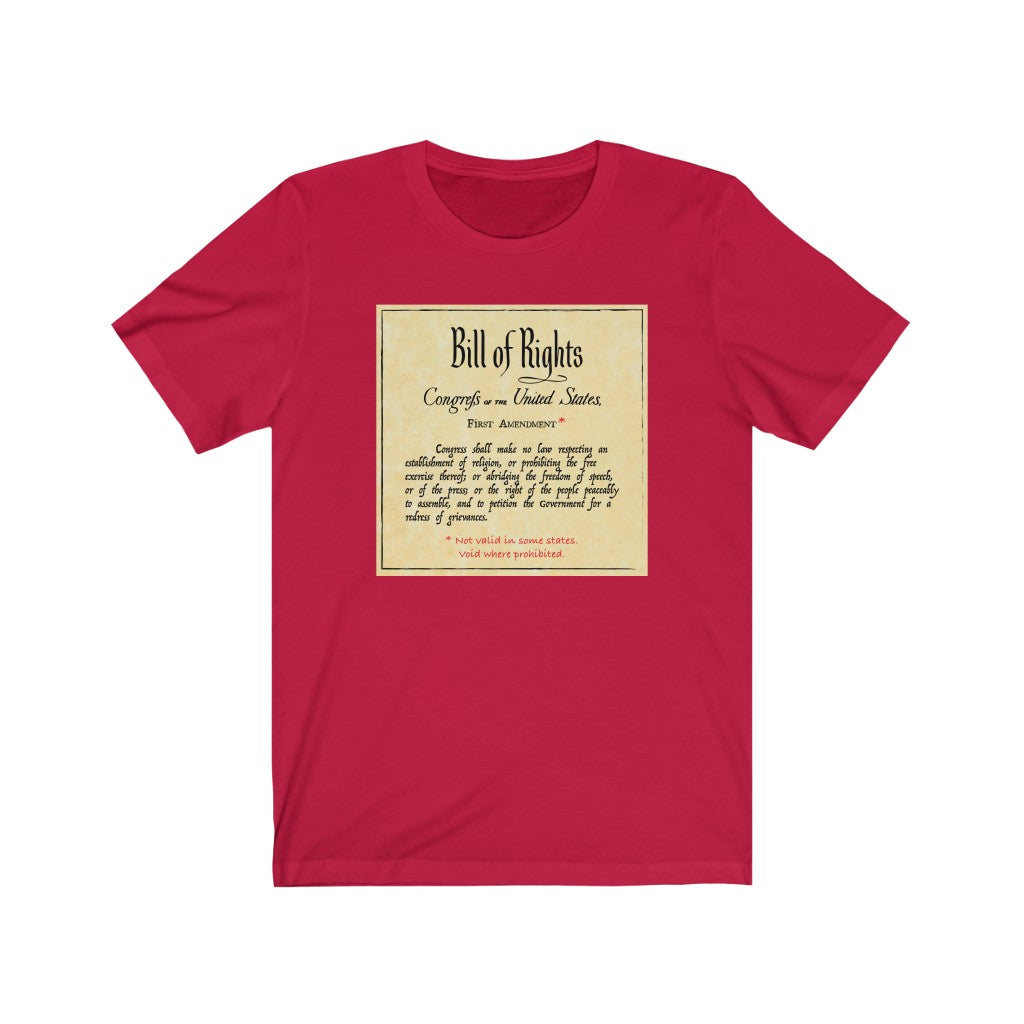 Bill of Rights First Amendment - Unisex Jersey Short Sleeve Tee - First Amendment Not Valid in Some States