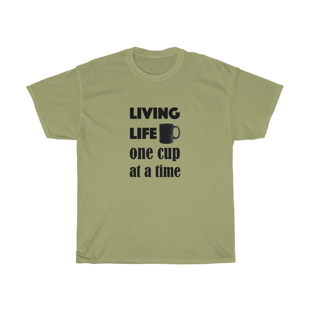 Coffee Lover's T-shirt - Unisex Heavy Cotton Tee - Living life one cup at a time - for coffee lovers