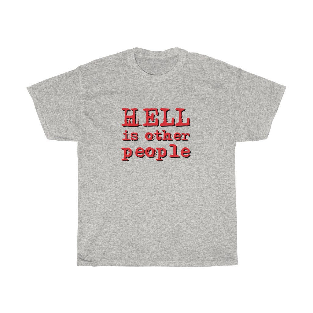 Hell is Other People - Unisex Heavy Cotton Tee - sarcastic grumpy funny tee