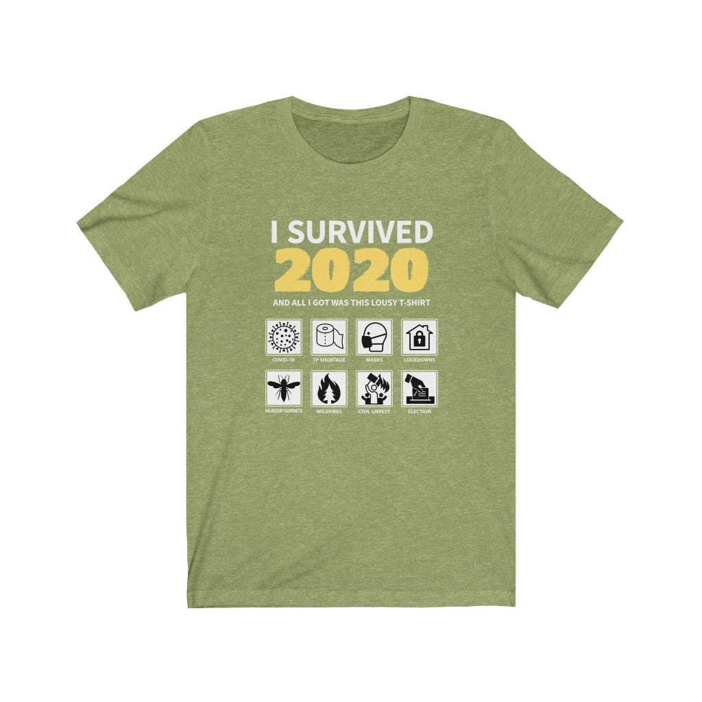 I Survived 2020  -  Unisex Jersey Short Sleeve Tee  -  COVID, Wildfires, Riots, Murder Hornets, Election Year