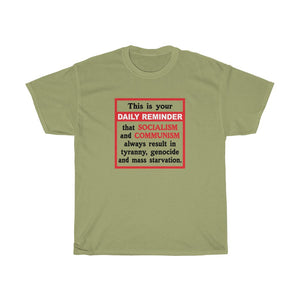 Daily Reminder - Unisex Heavy Cotton Tee - Socialism and Communism suck!