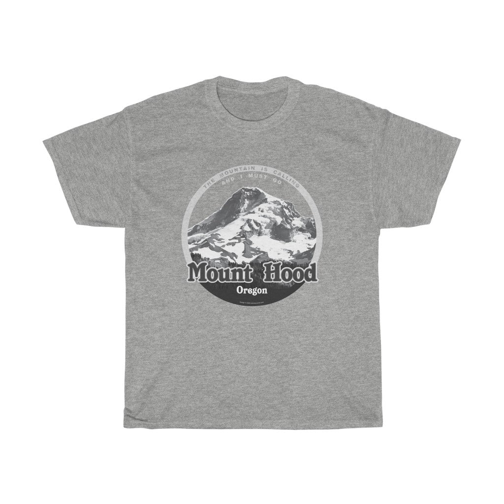 Mount Hood, Oregon - The Mountain is Calling - Unisex Heavy Cotton Tee - for hikers, mountain climbers, skiers, mountain lovers.