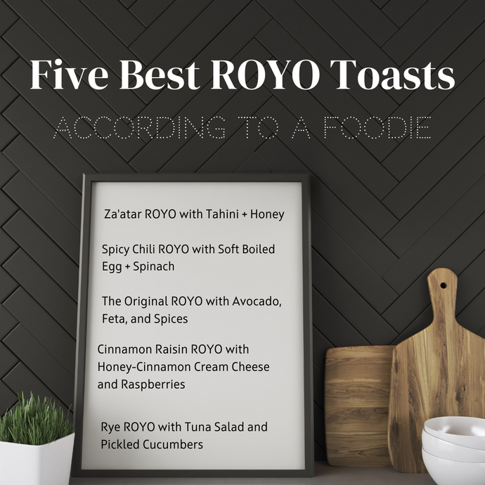 Five Best ROYO Toasts, According to a Foodie