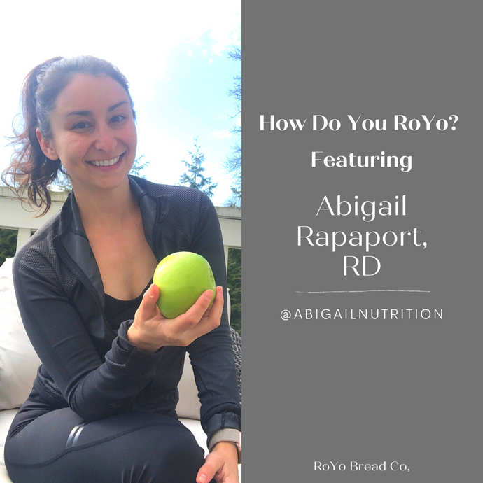 How Do You ROYO? Featuring Registered Dietitian Abigail Rapaport, Creator of @abigailnutrition