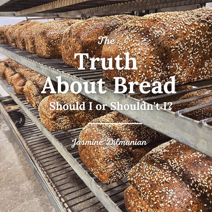The Truth about Bread:  Should I or Shouldn't I?