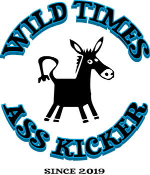 Wild Times Ass Kicker - Fuckinuts
