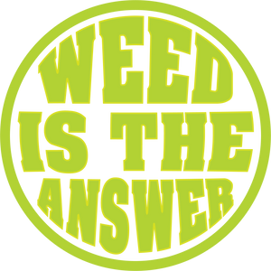 Weed Is The Answer Hemp 420 - Fuckinuts