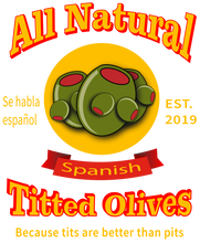 Load image into Gallery viewer, All Natural Spanish Titted Olives / Because Tits Are Better Than Pits