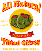 All Natural Spanish Titted Olives / Because Tits Are Better Than Pits - Fuckinuts