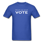 Shut Up and Vote - royal blue