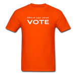 Shut Up and Vote - orange
