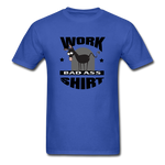 Bad Ass Work Shirt - royal blue