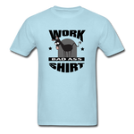 Bad Ass Work Shirt - powder blue