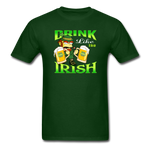 Drink Like The Irish 3 - forest green