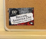 100th Anniversary Reclaim Armistice Day Sticker