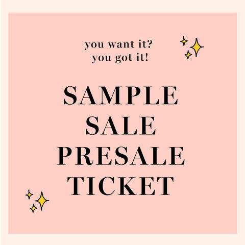 Sample Sale Presale Ticket