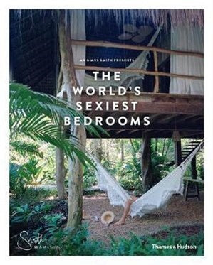 Mr & Mrs Smith Presents The World's Sexiest Bedrooms-Brumby Sunstate-Bristle by Melissa Simmonds
