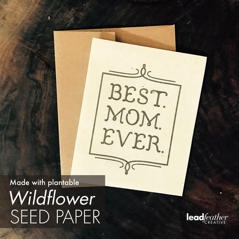 BEST.MOM.EVER.   |  Unique Mother's Day card- Seed Paper!
