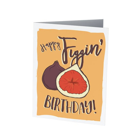 HAPPY FIGGIN' BIRTHDAY |  Funny Birthday Card